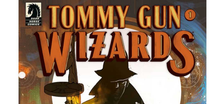TOMMY GUN WIZARDS #1